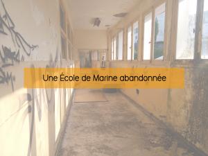Une école de Marine abandonnée