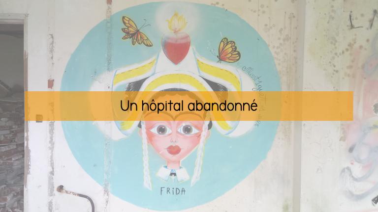 Un hôpital abandonné