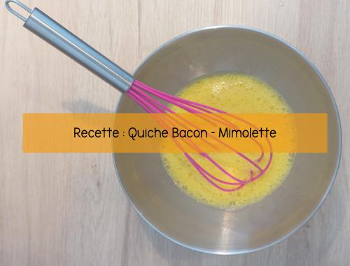 Recette : Quiche bacon - mimolette