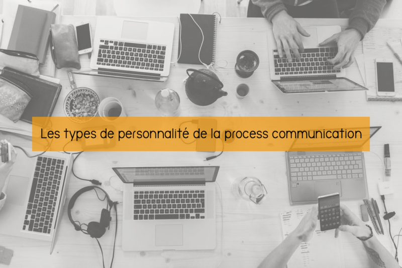 Les types de personnalité de la process communication